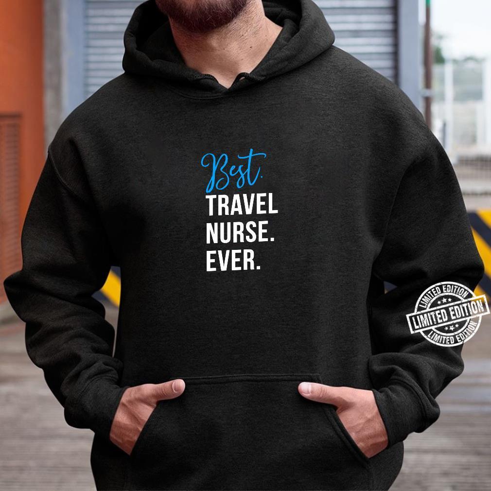 Best Travel Nurse Ever Cute Coworker Appreciation Shirt hoodie