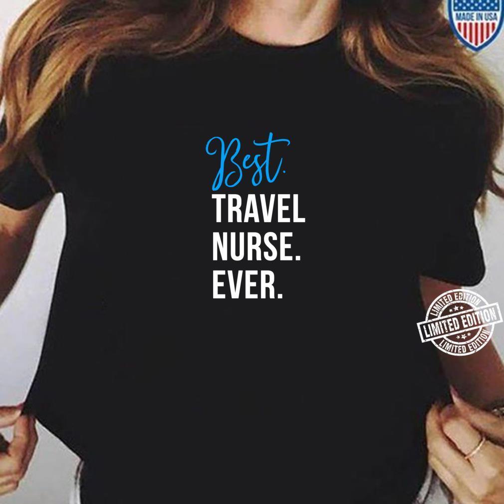 Best Travel Nurse Ever Cute Coworker Appreciation Shirt long sleeved