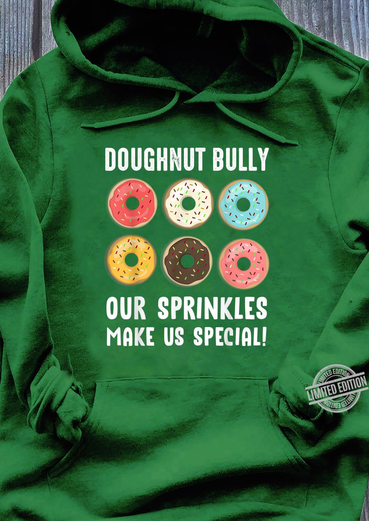 Funny Doughnut Bully Antibullying Awareness Positive Shirt hoodie