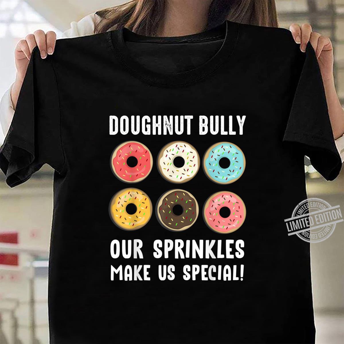 Funny Doughnut Bully Antibullying Awareness Positive Shirt ladies tee
