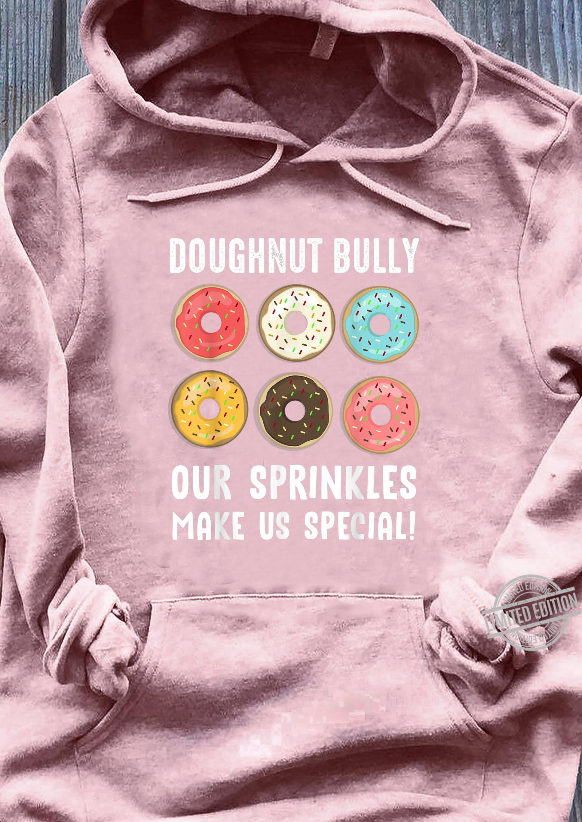 Funny Doughnut Bully Antibullying Awareness Positive Shirt sweater