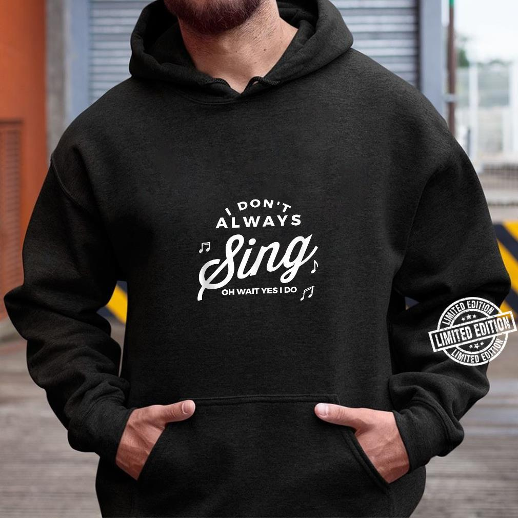 Funny Singing Shirt hoodie