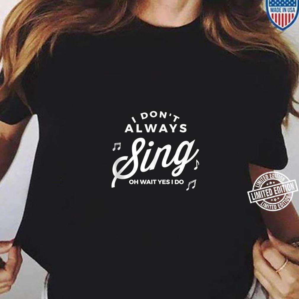 Funny Singing Shirt ladies tee