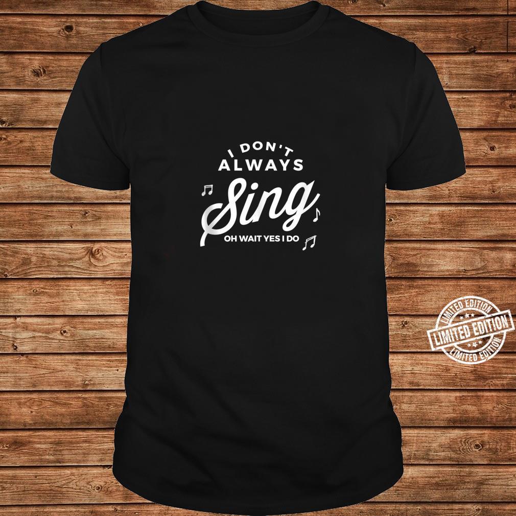 Funny Singing Shirt long sleeved