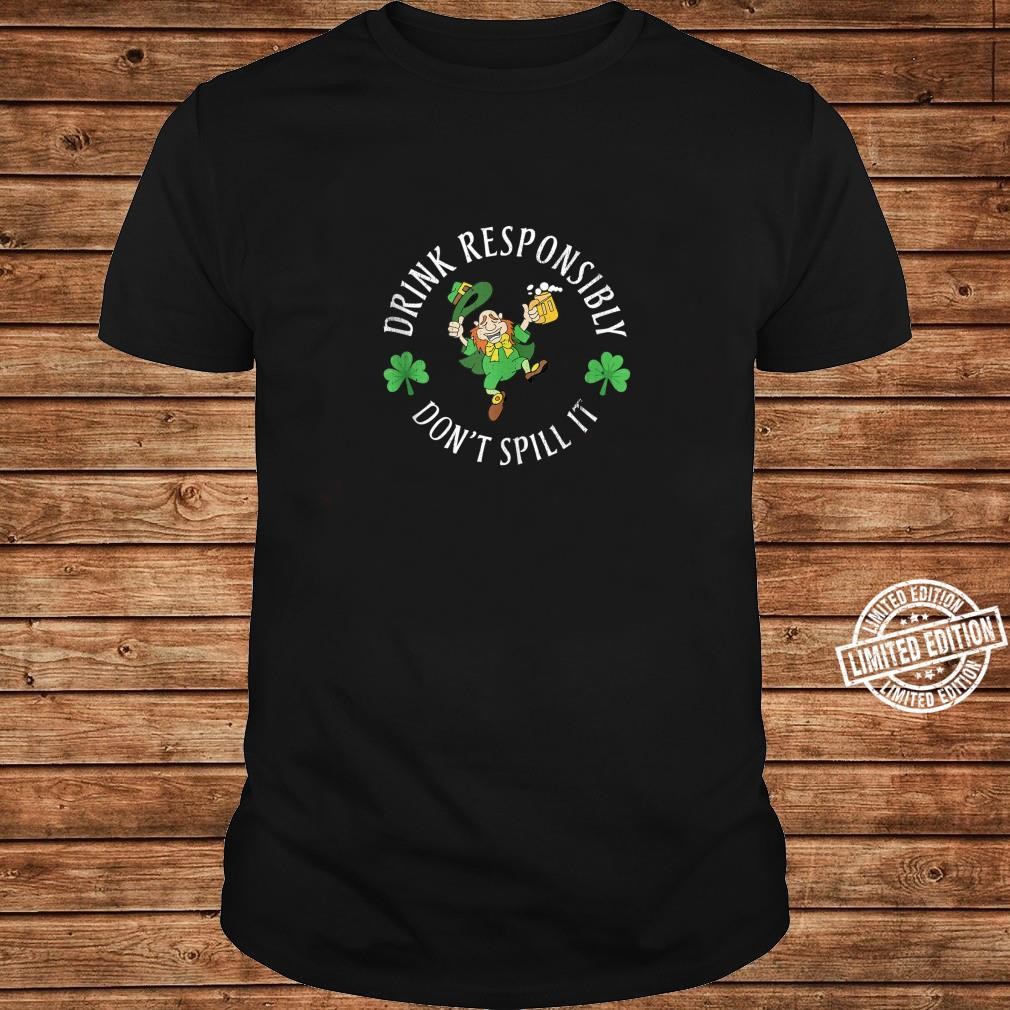 Funny St. Patricks Day Drink Responsibility Don't Spill It Shirt long sleeved